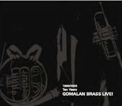 Ten Years 1999/2009 Gomalan Brass Live