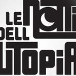 Le Notti dell'Utopia: con Niccolò Fabi, Edoardo Bennato, Lillo & Greg, Ambrogio Sparagna