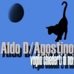 Voglio chiederti di noi, il disco per l'estate di Aldo D'Agostino