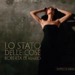 Lo stato delle cose, il nuovo album di Roberta Di Mario