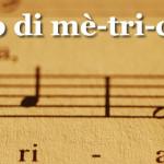 Corso di metrica 2.0: come scrivere testi per canzoni. Anticipazioni.