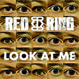 LOOK AT ME, il nuovo singolo dei RED RING