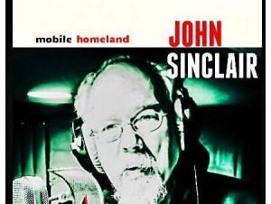 John Sinclair, Mobile Homeland