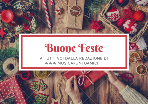 Auguri di Buone Feste da MUSICApuntoAMICI.it