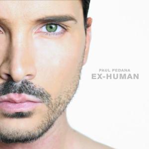 E' uscito EX-HUMAN il debutto da solista di Paul Pedana