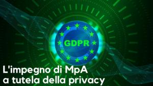 GDPR: l'impegno di MpA a tutela della privacy