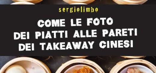Come le foto dei piatti alle pareti dei takeaway cinesi - Sergiolimbo