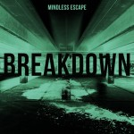 In attesa di Parking Lots, album di debutto dei Mindless Escape, ecco il singolo Breakdown