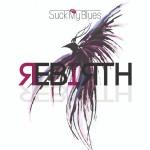 Rebirth, Suck My Blues: la recensione