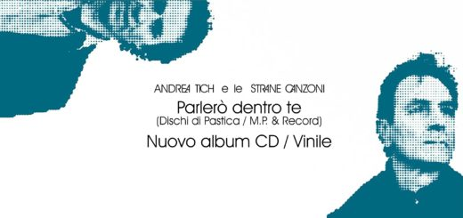 Andrea Tich e Le Strane Canzoni: esce Parlerò dentro te
