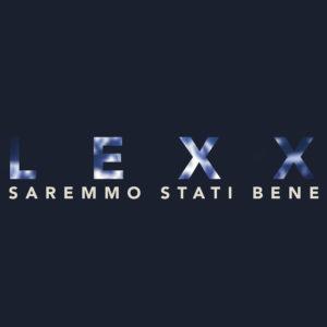 LEXX - SAREMMO STATI BENE (cover)