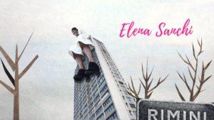 """Ecco """"Rimini"""" il nuovo singolo (e videoclip) di Elena Sanchi"""