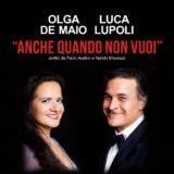 Anche quando non vuoi, l'inedito pop di due artisti del San Carlo, Lupoli-De Maio