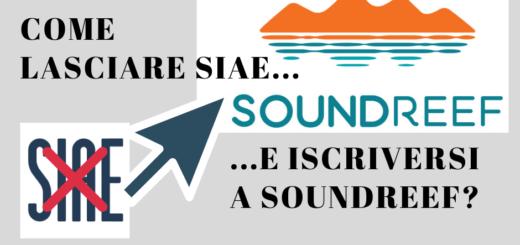 Come lasciare Siae e iscriversi a Soundreef?