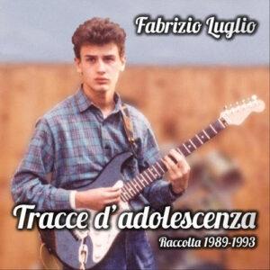 Le tracce d'adolescenza di Fabrizio Luglio