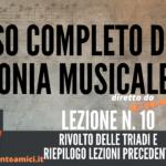 Corso di Armonia Musicale: 10 – Rivolto delle Triadi e riepilogo lezioni precedenti
