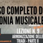 Corso di Armonia Musicale: 9 – Armonizzazione delle Triadi – parte II