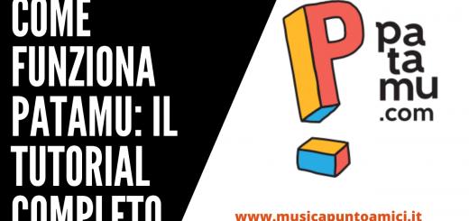 Come funziona Patamu: il tutorial completo
