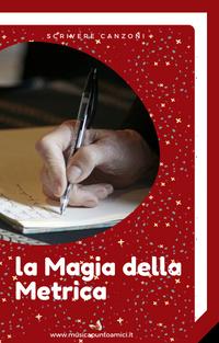 La Magia della Metrica - MUSICApuntoAMICI
